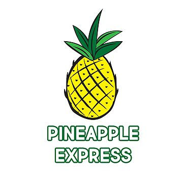 Pineapple Express by JNPPro413