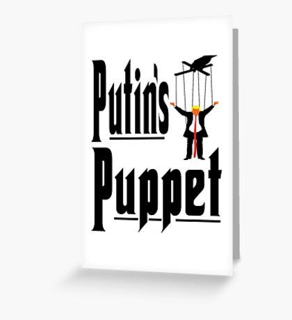 Putins Puppet Trump Greeting Card