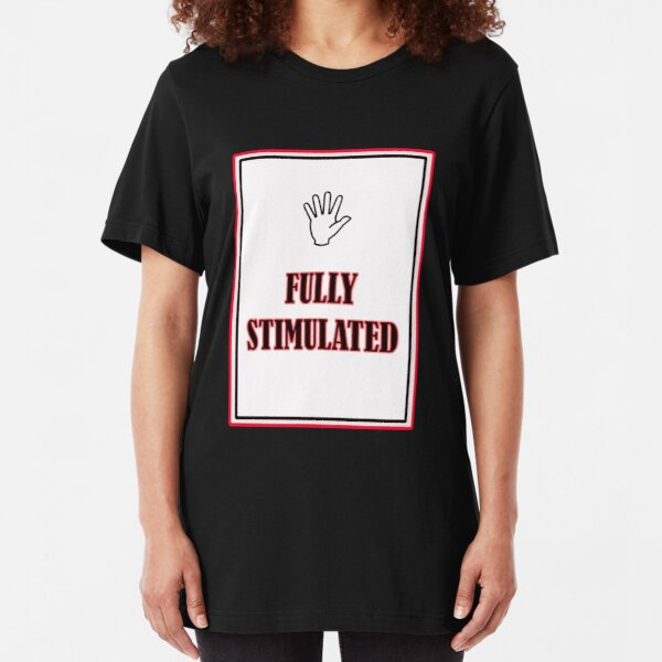 I AM FULLY STIMULATED Slim Fit T-Shirt