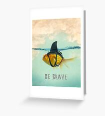 Be Brave - Brilliant Disguise Greeting Card