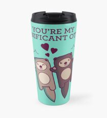 You're My Significant Otter Travel Mug