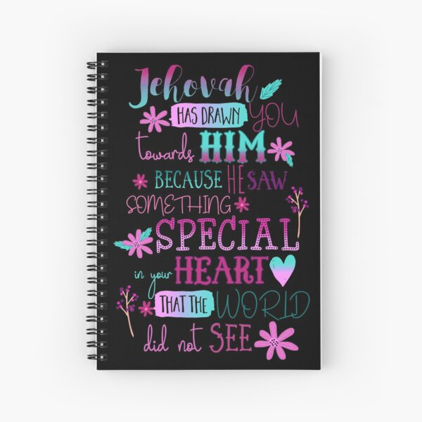 Jehovah Has Drawn You Towards Him Spiral Notebook