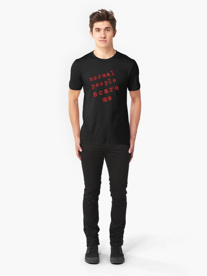 Alternate view of Normal People Scare Me! Slim Fit T-Shirt