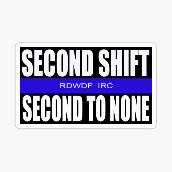 Second Shift, Again Sticker