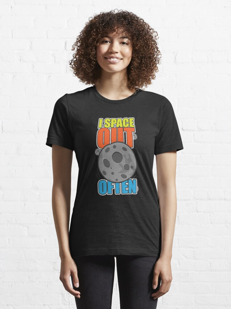 Alternate view of  I Space Out Often - Astronomy And Space Gift Essential T-Shirt