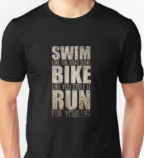 Triathlon - Swim, Bike, Run, Funny Triathlete Unisex T-Shirt