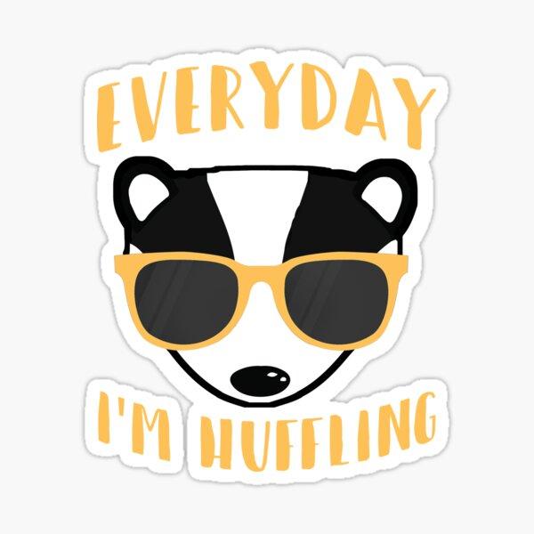 Everyday I'm Huffling Huffle Badger Funny Animals Sticker