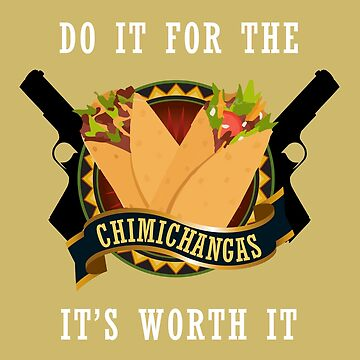 Do It For The Chimichangas Mexico Food Funny Design by overstyle