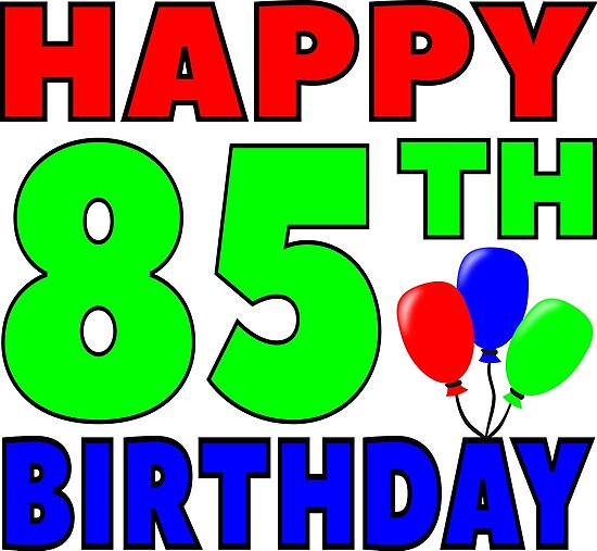 Happy 85th Birthday Photographic Print By Wordpower900