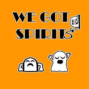 We Got Spirits by blakcirclegirl