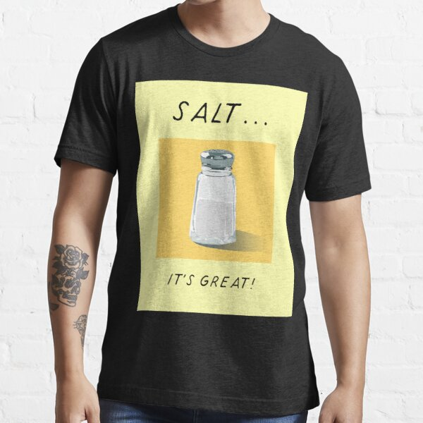 Salt! Essential T-Shirt