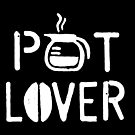 Pot Lover WHT by GoodPotGoodLife