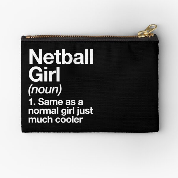 Netball Girl Definition Funny & Sassy Sports Design Zipper Pouch