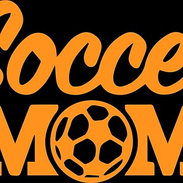 Soccer MOM | Mothers Day Gifts 2018 by tanim12