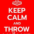 Keep Calm and Throw Mjolnir by AAA-Ace
