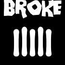 Broke by stonestreet