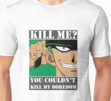 Zoro 2 (You couldn't kill my boredom) By Tokyo-fool Unisex T-Shirt