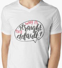 Why Is Straight The Default? - Simon Vs. Men's V-Neck T-Shirt