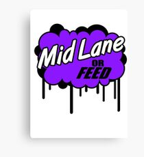League of Legends: Mid Lane or Feed Canvas Print