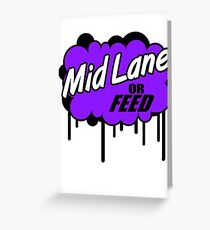 League of Legends: Mid Lane or Feed Greeting Card