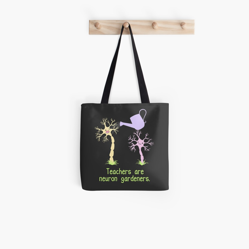 Teachers Are Neuron Gardeners Tote Bag