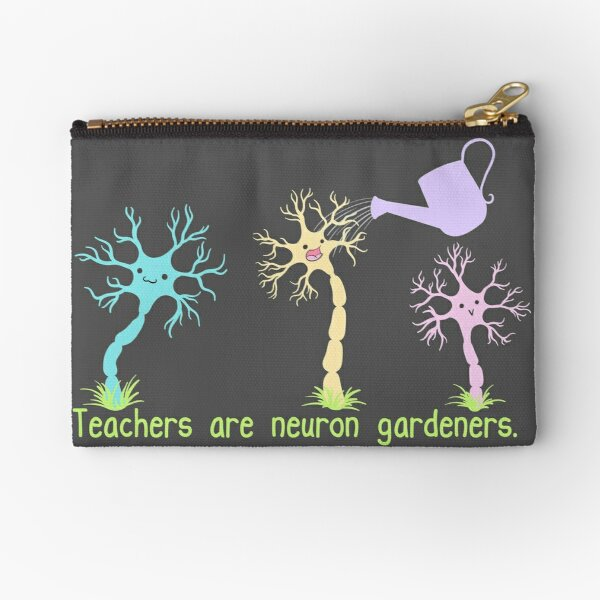 Teachers Are Neuron Gardeners Zipper Pouch