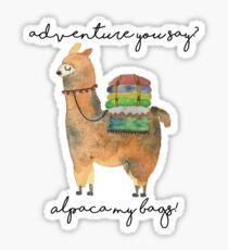 Abenteuer, sagst du? Alpaka meine Taschen! Sticker