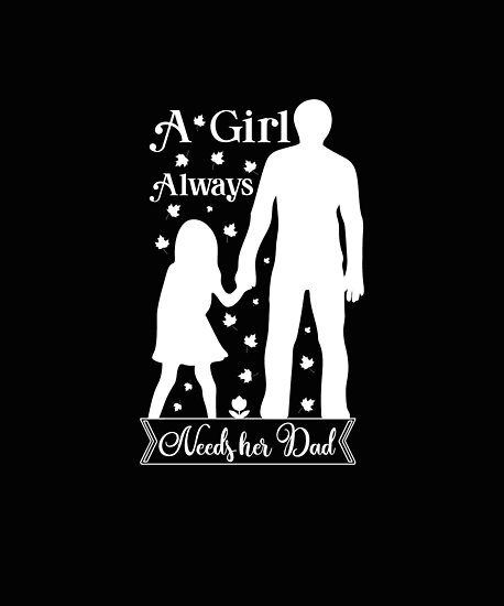 Daughter Always Needs Her Dad Shirt Fathers Day Birthday Gift Idea Poster By MrTStyle