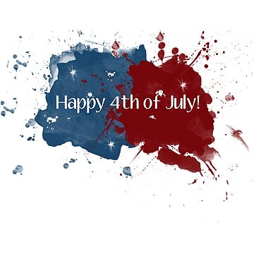 Happy 4th of July Red White Blue Paint Splatters by graceandfinn