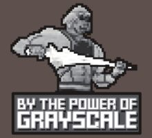 By the Power of Grayscale