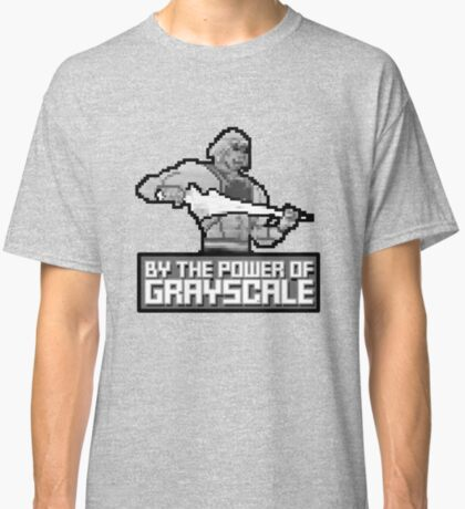By the Power of Grayscale Classic T-Shirt
