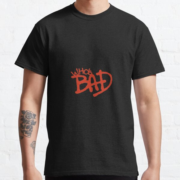 """Who's Bad"" Red on Black Design Classic T-Shirt"