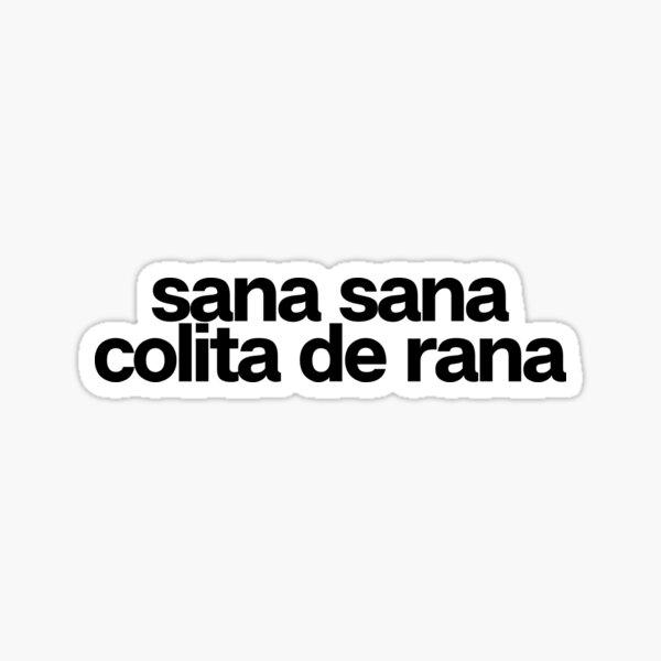 Sana Sana Colita De Rana ! Spanish Latino Class Sticker