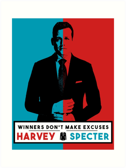 Winners Dont Make Excuses Harvey Specter Quotes Suits Art