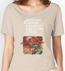 Dungeons & Diners & Dragons & Drive-Ins & Dives: Slightly Larger Image Women's Relaxed Fit T-Shirt