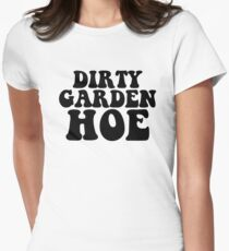 Dirty Garden Hoe Art Vegan Vegetarian Gluten Women's Fitted T-Shirt