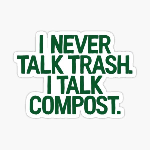 Not Trash Talk Compost ~ Vegan Vegetarian Gluten Sticker