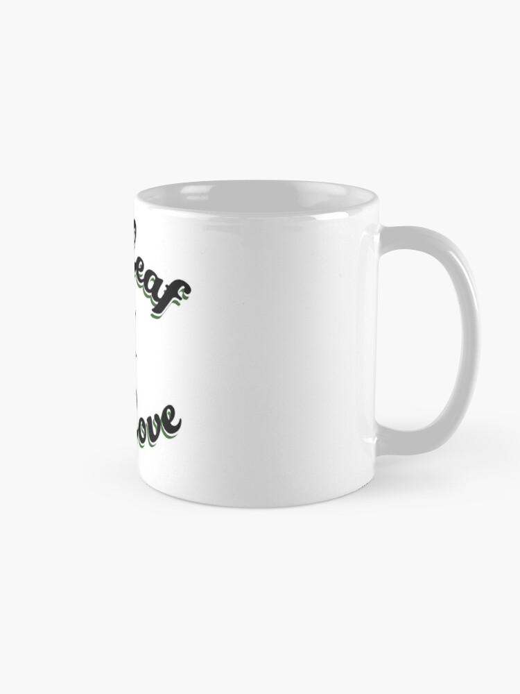 Alternate view of One Leaf One Love Mug