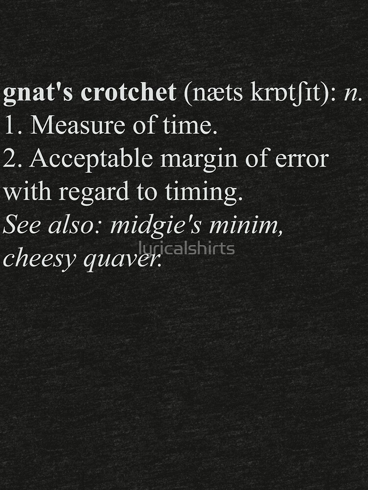 Gnat's Crotchet Definition - light text by lyricalshirts