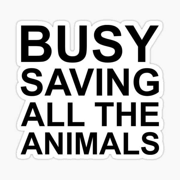 Busy Saving All The Animals Sticker