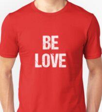 Seien Sie Liebes-T-Shirt, ist Liebeshemd, Lustig ist Liebes-T-Shirt Slim Fit T-Shirt