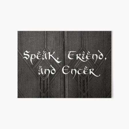 Speak, Friend, and enter Art Board Print