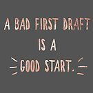 A Bad First Draft Is A Good Start by Stephanie Perry