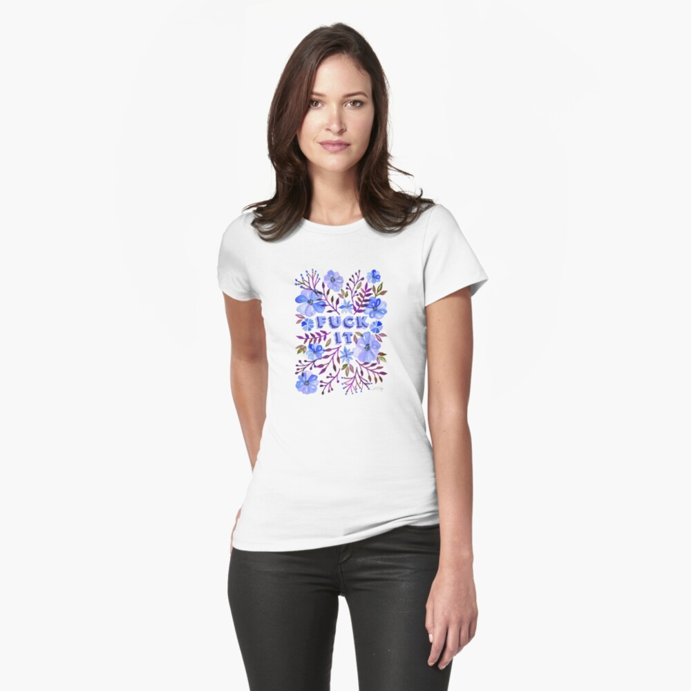 F*ck It – Blueberry Palette Fitted T-Shirt