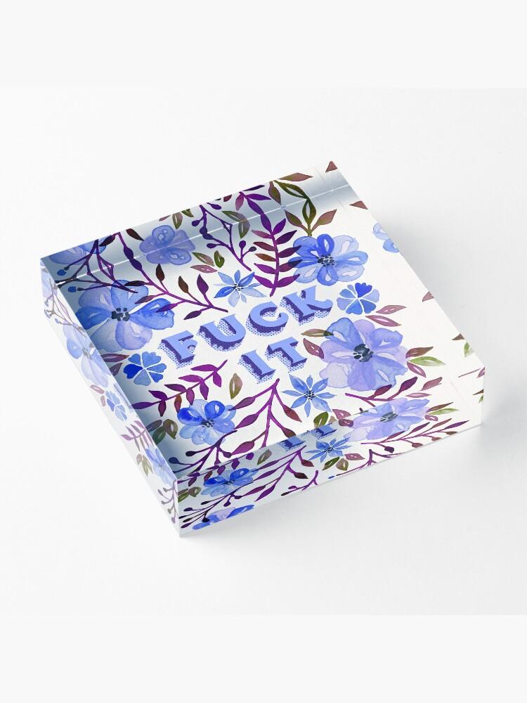 Alternate view of F*ck It – Blueberry Palette Acrylic Block