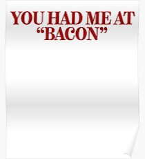 You Had Me At Bacon ~ Foodie Hangry Food Poster