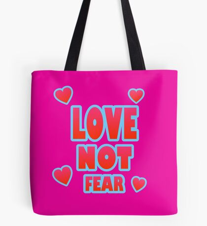 Love Not Fear – (text) Tote Bag