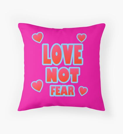 Love Not Fear – (text) Throw Pillow