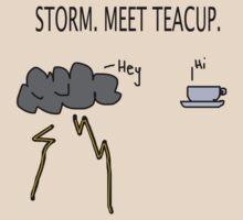 Storm. Meet Teacup.