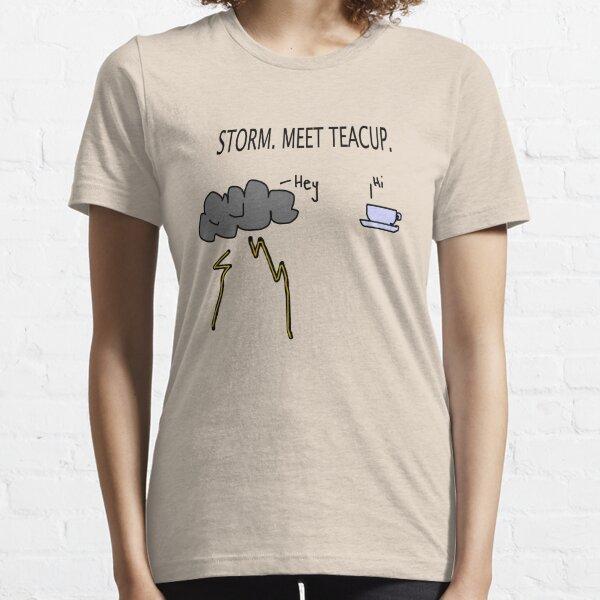 Storm. Meet Teacup. Essential T-Shirt